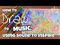 ART and MUSIC VIDEO: A guided drawing activity by listening to SOUND with Kerri Bevis #artlife?