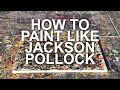 ? How to Paint Like Jackson Pollock ? Step by Step Tutorial