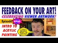 Celebrating Viewer Artwork from episodes #11-20! – Free Intro to Acrylic Painting Class #BONUS 2
