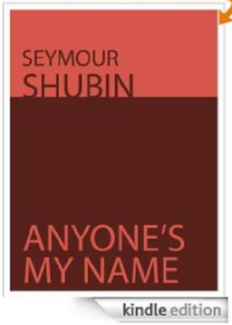 Seymour Shubin anyones my name 214x300 Poem : A Fish Story by Seymour Shubin