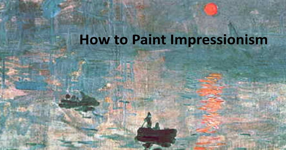 how to paint impressionism
