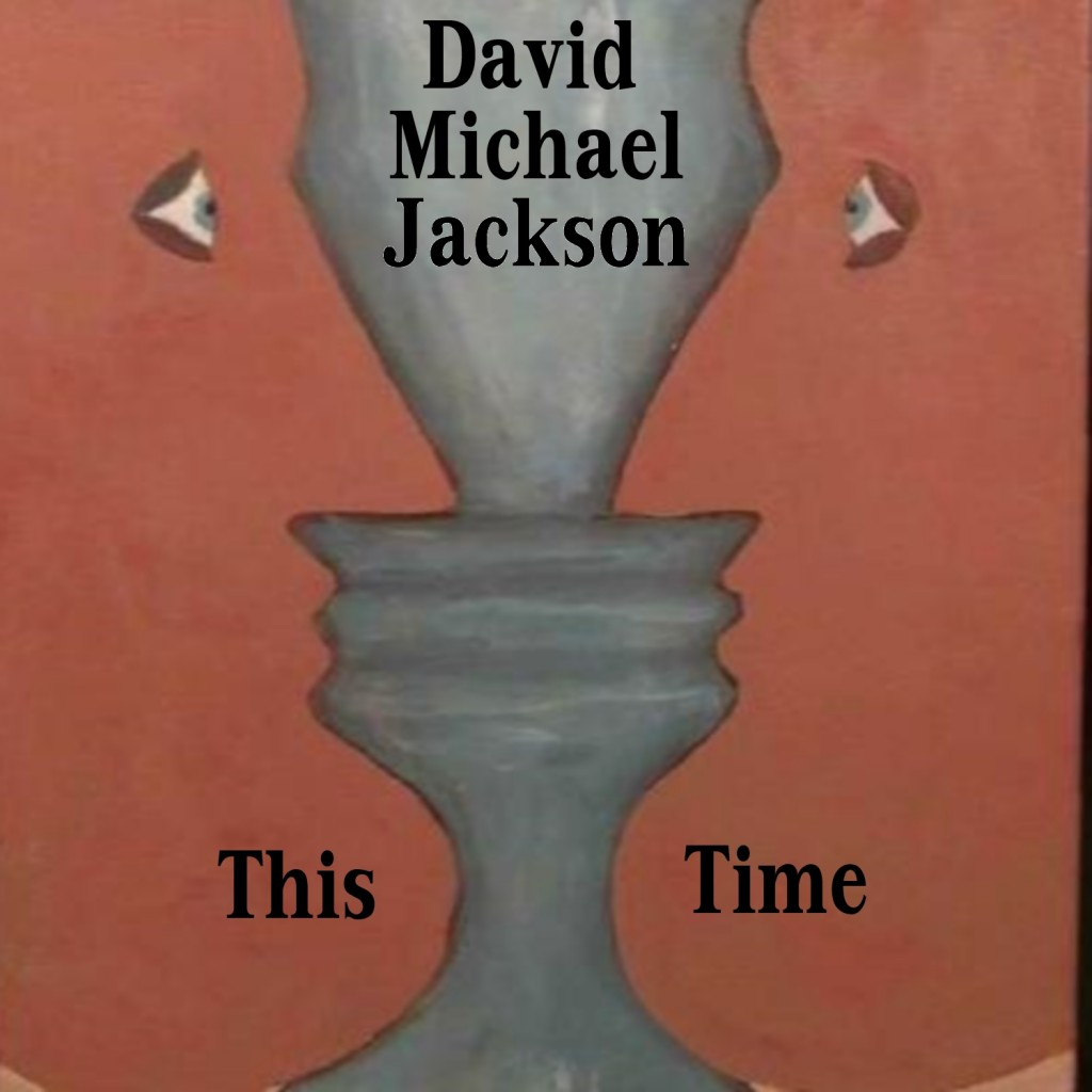 this time 1024x1024 This Time by David Michael Jackson