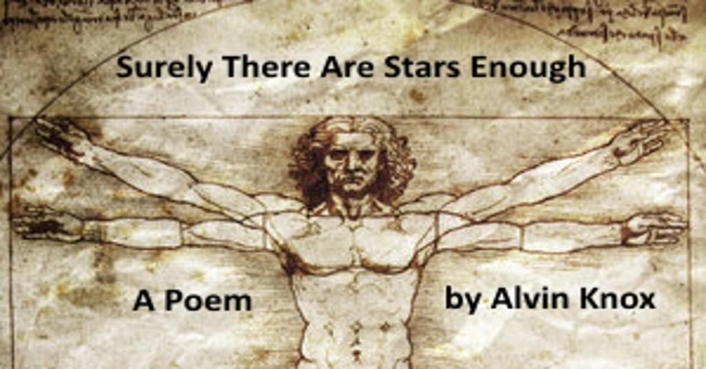Surely there are stars enought poem