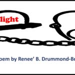 Plight. A Poem by Renee' B. Drummond-Brown