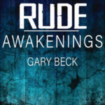 Rude Awakenings. Press Release. Collected Poems by Gary Beck