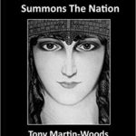 Goddess Summons the Nation. By Tony Martin Woods. Collected Poems. Press Release.