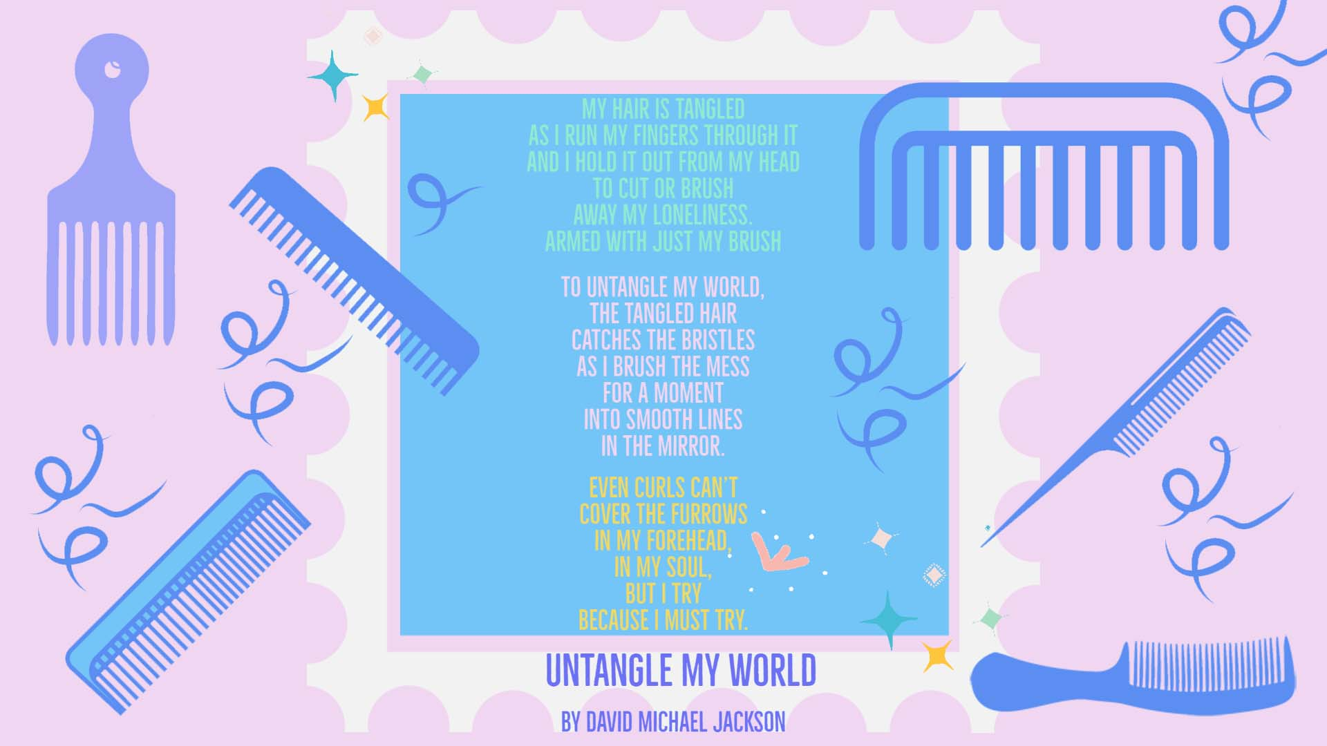 Untangle my World Poem